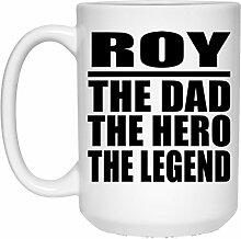 Roy The Dad The Hero The Legend - 15 Oz Coffee Mug