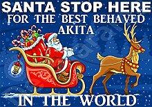 Santa Stop Here für die Best Akita in der Welt laminierte Schild Christmas Novelty/lustiges Geschenk Hund Puppy