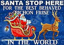 Santa Stop Here für die Best Bichon Frisé in der Welt laminierte Schild Christmas Novelty/lustiges Geschenk Hund Puppy