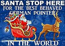 Santa Stop Here für die beste Behaved Deutsche Pointer in der Welt laminiert Schild Christmas Novelty/lustiges Geschenk Hund Puppy