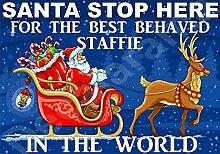 Santa Stop Here für die besten Behaved Staffie der Welt laminierten Schild Christmas Novelty/lustiges Geschenk Hund Puppy