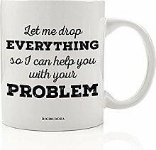 Sarcastic Drop Everything Kaffeetasse, lustiges