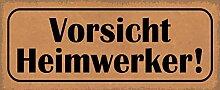 Schatzmix Spruch Vorsicht Heimwerker Metallschild