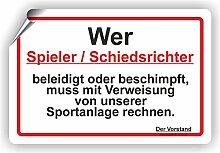 Schiedsrichter Beleidigung oder Beschimpfung - Verweisung der Sportanlage - SCHILD / D-028 (60x40cm Aufkleber)
