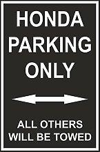 Schild - Honda parking only - 30x20cm, 45x30cm,