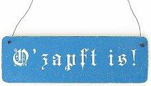 Shabby Vintage Schild Türschild O´ZAPFT IS!