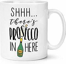 Shhh es Gibt Prosecco Hier 283g Becher Tasse