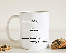 Shhh Kaffee Tasse Now You May Speak Funny Kaffee