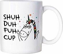 Shuh Duh Fuh Tasse, Einhorn-Tasse, lustig, 313 ml,