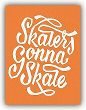 Skaters Gonna Skate Slogan - Self-Adhesive Sticker
