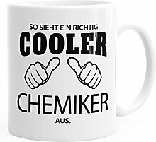So sieht ein richtig ein richtig cooler Chemiker aus Tasse Berufe MoonWorks® weiß unisize
