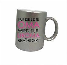 """Spruchtasse Funtasse Silber Glänzend Nur die beste Oma wird zur Uroma befördert … """" Bedruckte Tasse Becher für Kaffee Tee"""