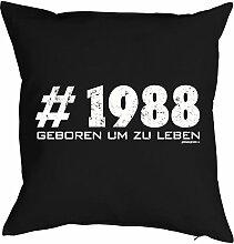 Sprüche-Kissen zum 30 Geburtstag - Geschenk-Idee Dekokissen Jahrgang 1988 : #1988 Geboren um zu leben -- Geburtstag 30 Kissen Farbe: schwarz