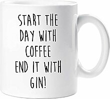 Start The Day With Kaffee Ende es mit Gin Becher