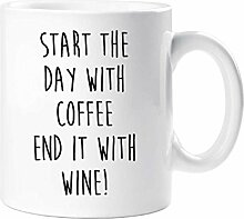 Start The Day With Kaffee Ende es mit Wein Becher