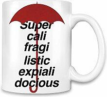 Supercalifragilistic Kaffee Becher
