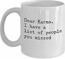 """Tasse mit Aufschrift """"Dear Karma I Have A List"""