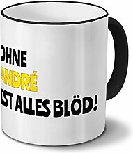 Tasse mit Namen André - Motiv Ohne André ist