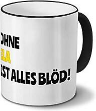 Tasse mit Namen Ela - Motiv Ohne Ela ist alles