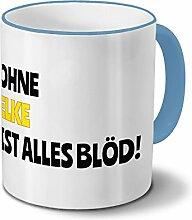 Tasse mit Namen Elke - Motiv Ohne Elke ist alles