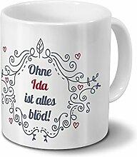 Tasse mit Namen Ida - Motiv Ohne Ida ist alles
