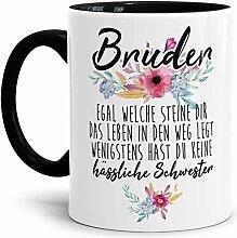 Tasse mit Spruch Bruder - Wenigstens hast du Keine