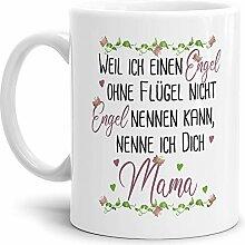 Tasse mit Spruch für Mama - Engel ohne Flügel -