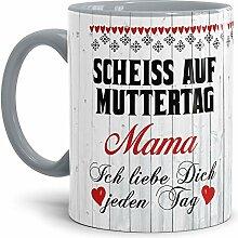 Tasse mit Spruch für Mama - Scheiß auf Muttertag