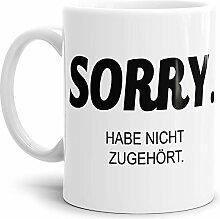 Tasse mit Spruch Sorry - Kaffeetasse/Mug / Cup -