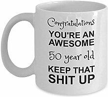 Tasse zum 50. Geburtstag – You & Rsquo; Re