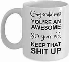 Tasse zum 80. Geburtstag – You & Rsquo; Re
