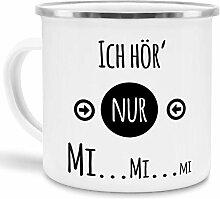 Tassendruck Emaille-Tasse mit Spruch Ich hör Nur