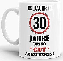 Tassendruck Geburtstags-Tasse Es dauerte 30 Jahre