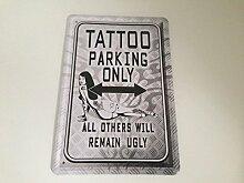 Tattoo parking only - Blechschild 20x30 cm Parkplatz Garage Carport Schild 9