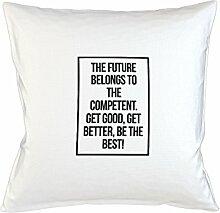 The Future Belongs To The Competent Motivational Kissenbezug Haus Sofa Bett Dekor Weiß
