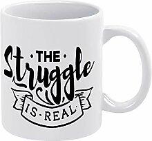 The Struggle is Real Kaffeetasse, Geschenk für