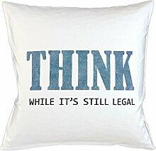 Think While It's Still Legal Schlafsofa Home Décor Kissen Kissenbezug Fall Weiß