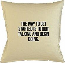 To Get Started Quit Talking And Begin Doing Motivational Kissenbezug Haus Sofa Bett Dekor Beige