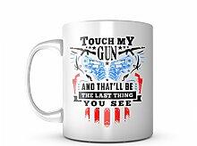 Touch My Gun Rifle Gun Owner Keramik Tasse Kaffee