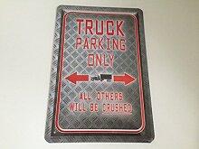 Truck parking only - Blechschild 20x30 cm LKW Lastwagen Parkplatz Garage Carport Schild 12