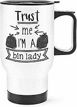 Trust Me I'M A Mülleimer Damen Reise Becher