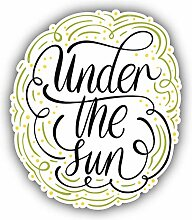 Under The Sun Slogan - Self-Adhesive Sticker Car