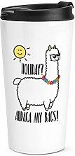 Urlaub Alpaca Mein Taschen Reise Becher Tasse