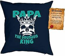 Väter/Deko-Kissen/Sofa-Kissen m. Füllung +Spaß-Urkunde: Papa The drunken King Geschenkidee/Geburtstag/Vatertag