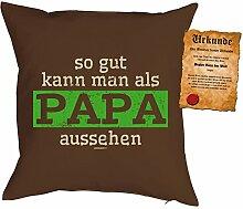 Väter/Deko-Kissen/Sofa-Kissen m. Füllung +Spaß-Urkunde: so gut kann man als Papa aussehen Geschenkidee/Geburtstag/Vatertag