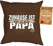 Väter/Deko-Kissen/Sofa-Kissen m. Füllung +Spaß-Urkunde: Zuhause ist wo mein Papa ist Geschenkidee/Geburtstag/Vatertag