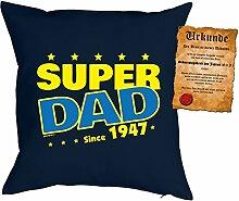 Väter-Geburtstags/Jahrgangs-Kissen/Deko Kissen mit Füllung+ Spaß-Urkunde: Super Dad since 1947 - geniale Geschenkidee