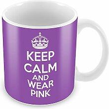 Violett Keep Calm and Wear Pink Becher Kaffee Tasse Geschenkidee Geschenk