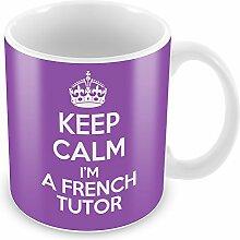 Violett Keep Calm I 'm a French Tutor Becher Kaffee Tasse Geschenkidee Geschenk Arbeitsplätze Arbei