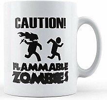 Vorsicht! Brennbare Zombies-bedruckte Tasse